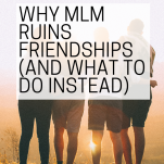 MLM Ruins Friendships